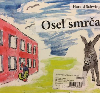 Harald Schwinger: Osel smrčač / der Schnarchesel