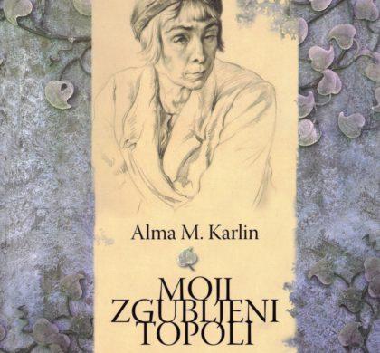 Alma M. Karlin: Moji zgubljeni topoli