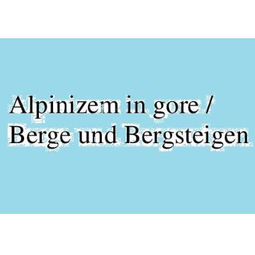Alpinizem in gore / Berge und Bergsteigen