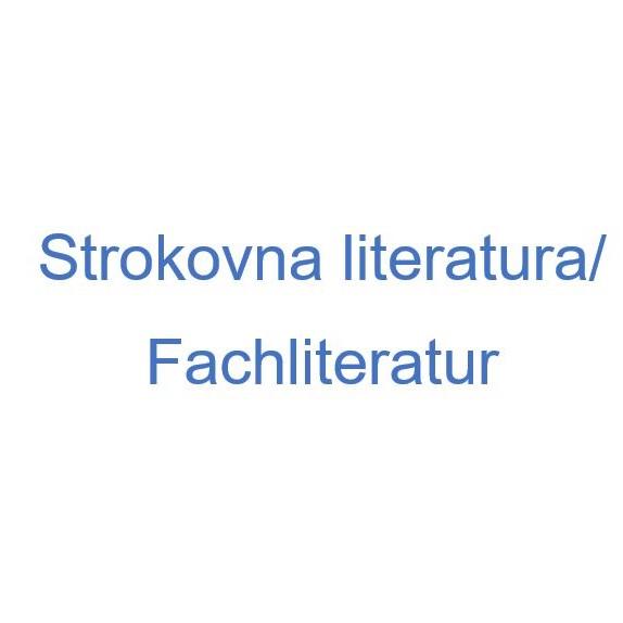 Strokovna literatura / Fachliteratur
