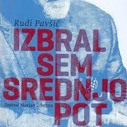 Predstavitev knjige: Izbral sem srednjo pot, knjiga spominov Rudija Pavšiča
